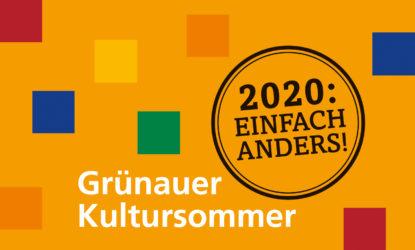 Grünauer Kultursommer | 2020 EINFACH ANDERS